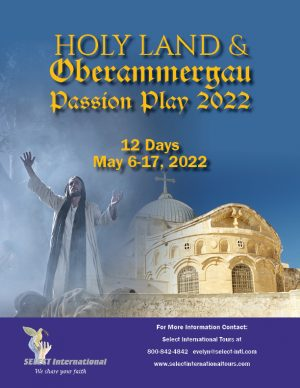 Holy Land and Oberammergau Pilgrimage May 2022