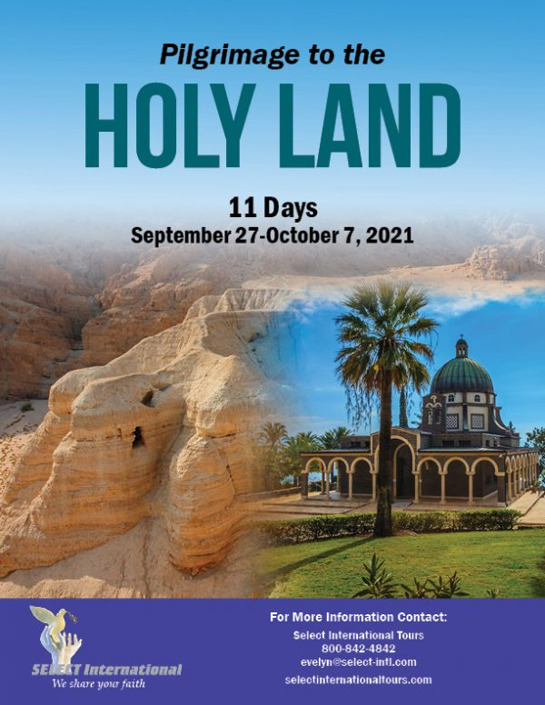 Holy Land Pilgrimage September 27 - October 7, 2021 Select International Tours