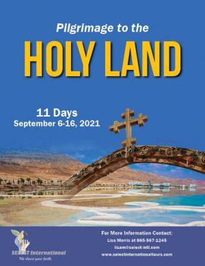Holy Land Pilgrimage September 6-16, 2021 Select International Tours