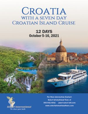 Croatia with a Seven-Day Croatian Island Cruise October 5-16, 2021 Select International Tours and Cruises
