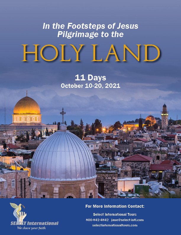 Pilgrimage to the Holy Land In the Footsteps of Jesus October 10-20, 2021 - 21JA10HLAD