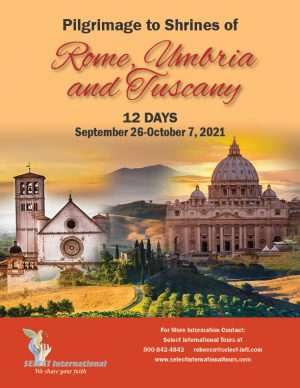 Pilgrimage to the Shrines of Rome, Umbria, and Tuscany September 26 - October 7, 2021 - Select International Tours
