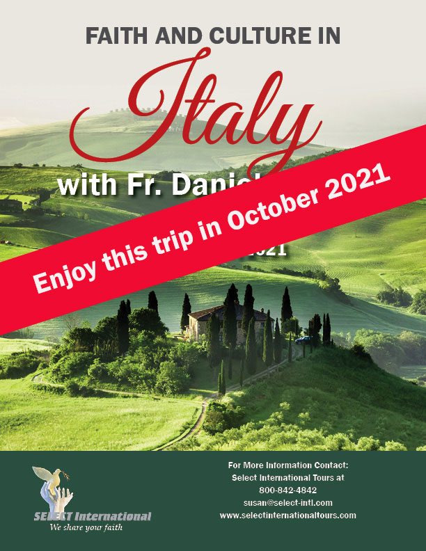 Faith and Culture Pilgrimage to Italy October 7-17, 2021 Select international Tours