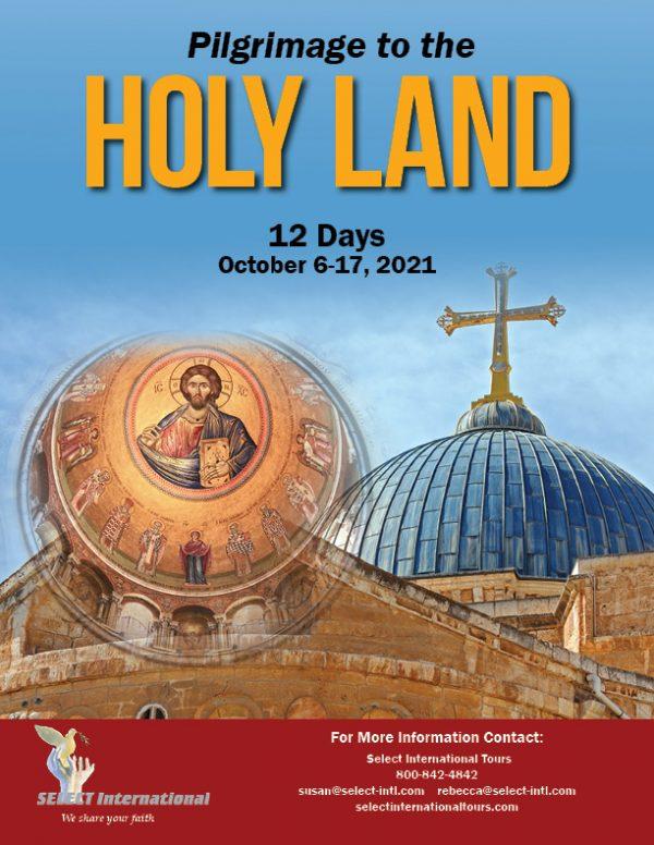 Holy Land Pilgrimage October 6-17, 2021 Select International Tours