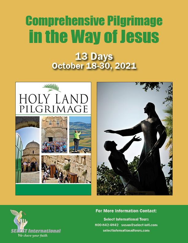 Holy Land Pilgrimage October 18-30, 2021 Select International Tours