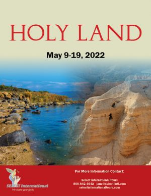 Pilgrimage to the Holy Land May 9-19, 2022 - 22JA05HLAT