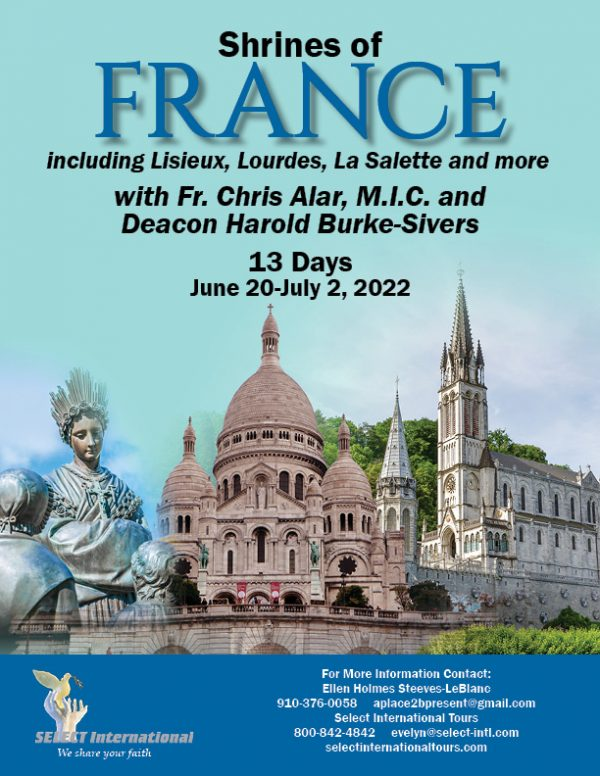 Shrines of France with Father Alar and Deacon Harold Burke-Sivers June 20-July 2, 2022