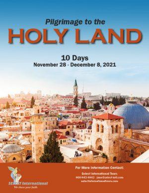 Pilgrimage to the Holy Land November 28 - December 8, 2021 Select International Tours