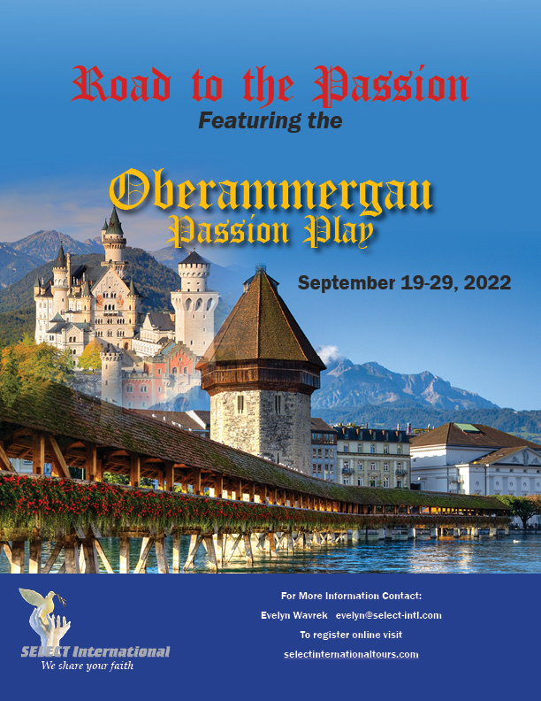 Road to the Passion Pilgrimage in Germany, Austria, Switzerland and Featuring the Oberammergau Passion Play September 19-29, 2022 Select International Tours