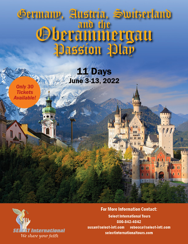 Pilgrimage to Germany, Austria, Switzerland, and the Oberammergau Passion Play June 3-13, 2022 Select international Tours