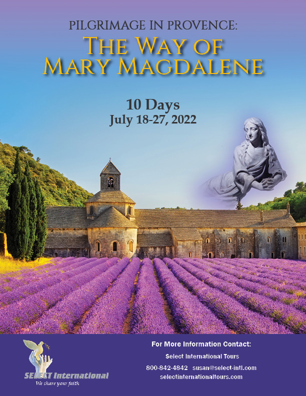 The Way of Mary Magdalene: A Pilgrimage to Provence July 18-27, 2022 Select International Tours