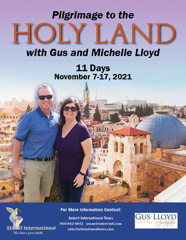 Holy Land Pilgrimage November 7-17, 2021 Select international Tours