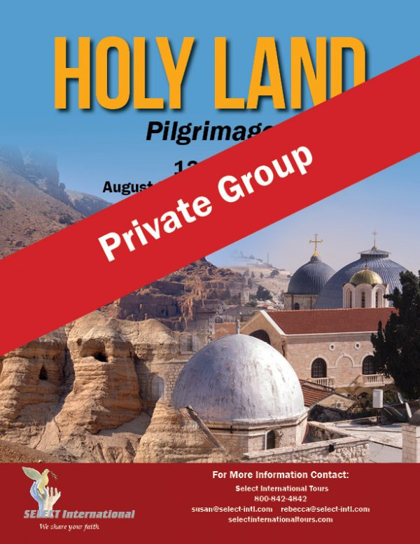 Pilgrimage to the Holy Land August 25 - September 4, 2021 - 21SP08HLPR