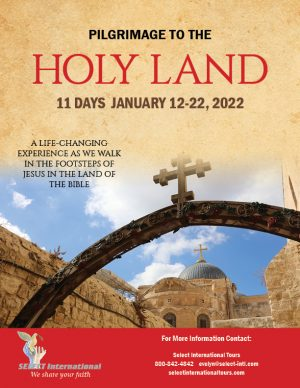 Pilgrimage to the Holy Land January 12-22, 2022 - 22EW01HLCN