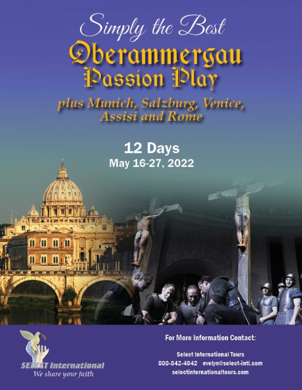 Pilgrimage to the Oberammergau Passion Play Pilgrimage, Munich, Venice, Assisi, and Rome May 16-27, 2022 - 22EW05OB_ML