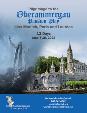 Pilgrimage to Oberammergau, Paris, and Lourdes Pilgrimage June 7-18, 2022 - 22SP06OBBT