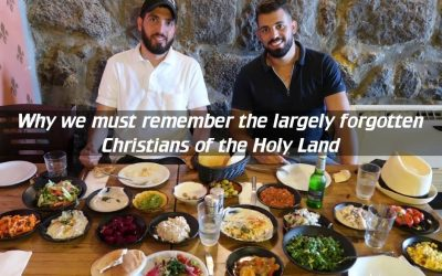 Why we must remember the largely forgotten Christians of the Holy Land