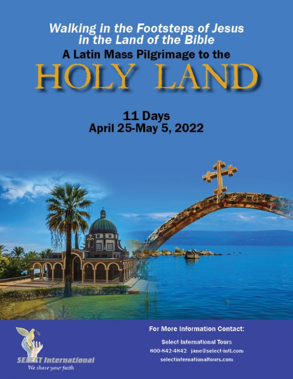 Latin Mass Pilgrimage to the Holy Land April 25-May 5, 2022 - 22JA04HLJF