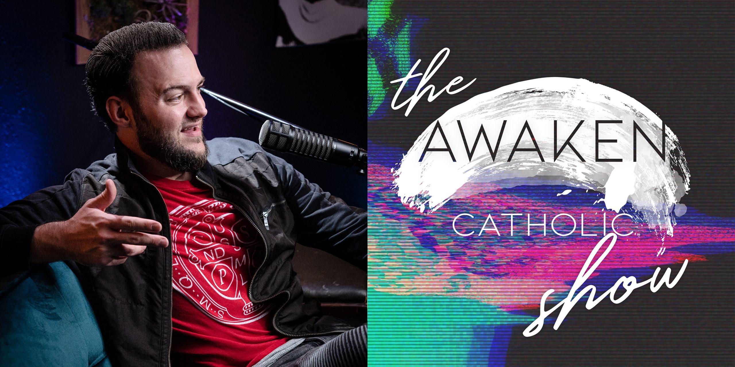 Awaken Catholic Podcast