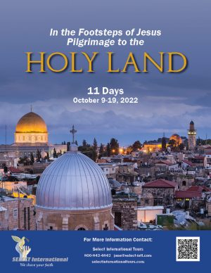 In the Footsteps of Jesus Pilgrimage to the Holy Land October 9-19, 2022 - 22JA10HLAD