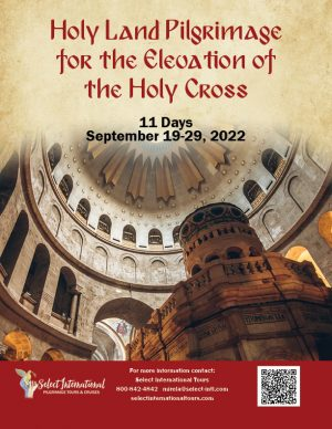 Holy Land Pilgrimage for the Elevation of the Holy Cross September 19-29, 2022 - 22MI09HLRM