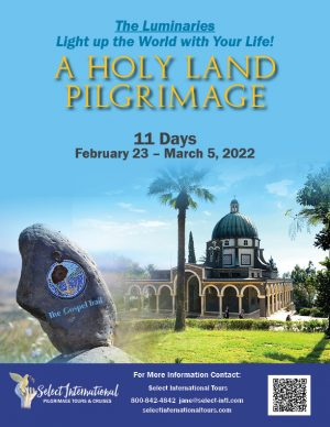 Light Up the World with Your Life: a Holy Land Pilgrimage February 23-March 5, 2022 - 22JA02HLBG