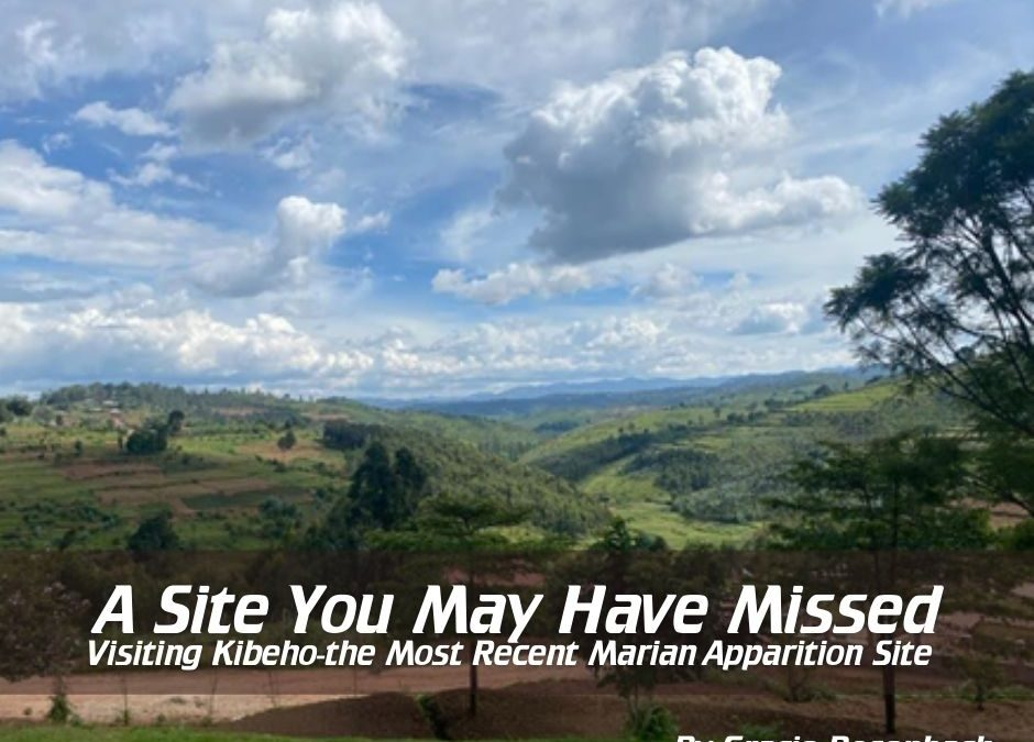 Kibeho: A Marian Apparition Site You May Have Missed
