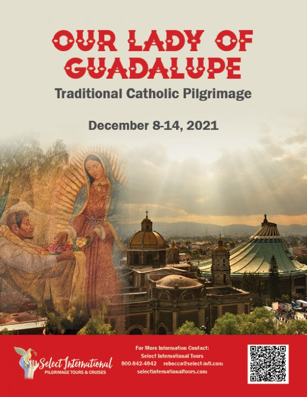 Our Lady of Guadalupe Traditional Catholic Pilgrimage - December 8-14, 2021 - 21RS12MXKM
