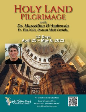 Holy Land Pilgrimage April 25-May 6, 2022 - 22JA04HLMD