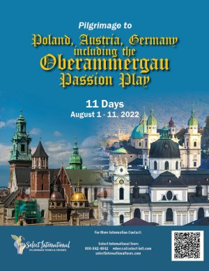 Pilgrimage to Poland, Austria, and Germany, including the Oberammergau Passion Play August 1-11, 2022 - 22RS08OBCT