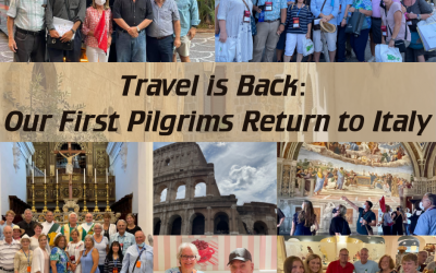 Travel is Back: Our First Pilgrims Return to Italy