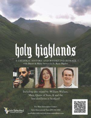 Holy Highlands: A Catholic History and Whiskey Pilgrimage July 20 - 30, 2022 -22RS07UKHS