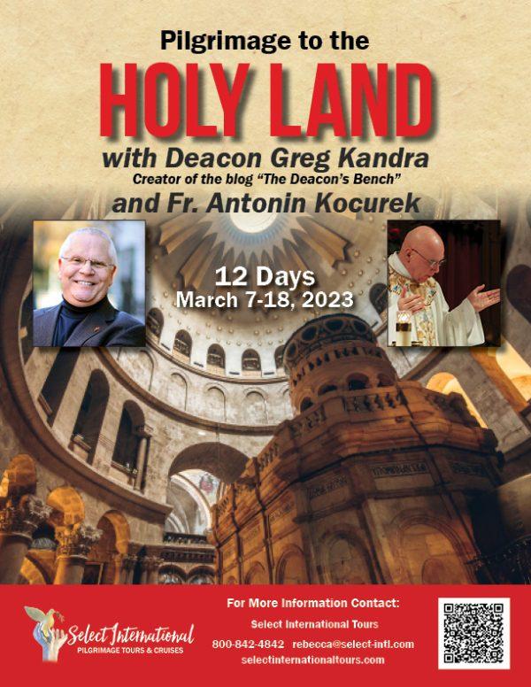 Pilgrimage to the Holy Land with Deacon Greg Kandra and Fr. Antonin Kocurek March 7-18, 2023 - 23RS03HLGK
